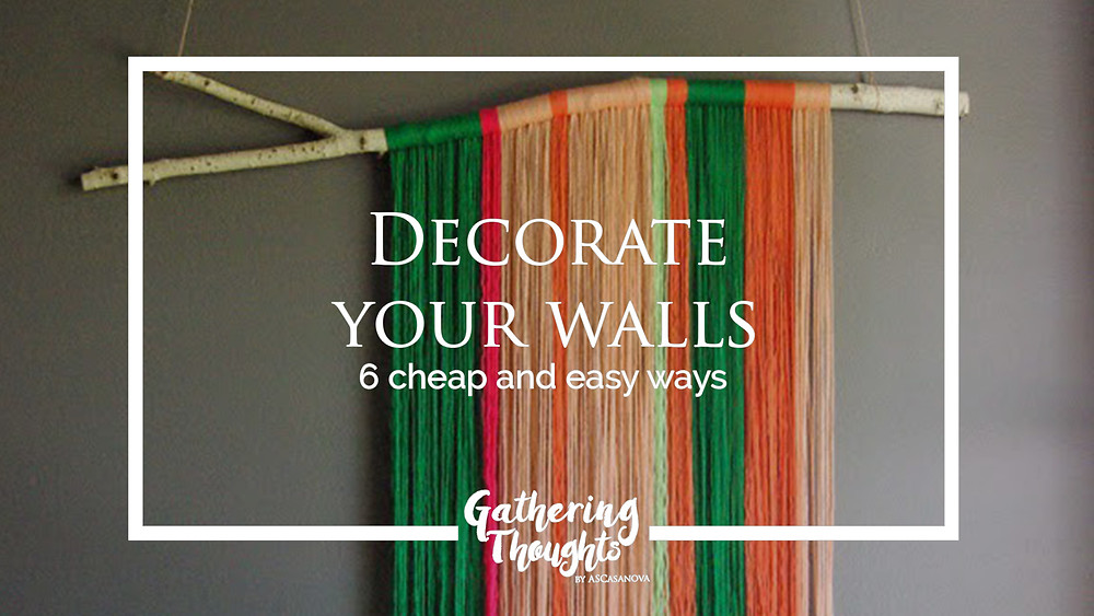 Wall decor cheap and easy - Gathering Toughts