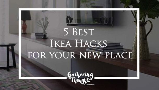 5 Best Ikea Hacks for your new place