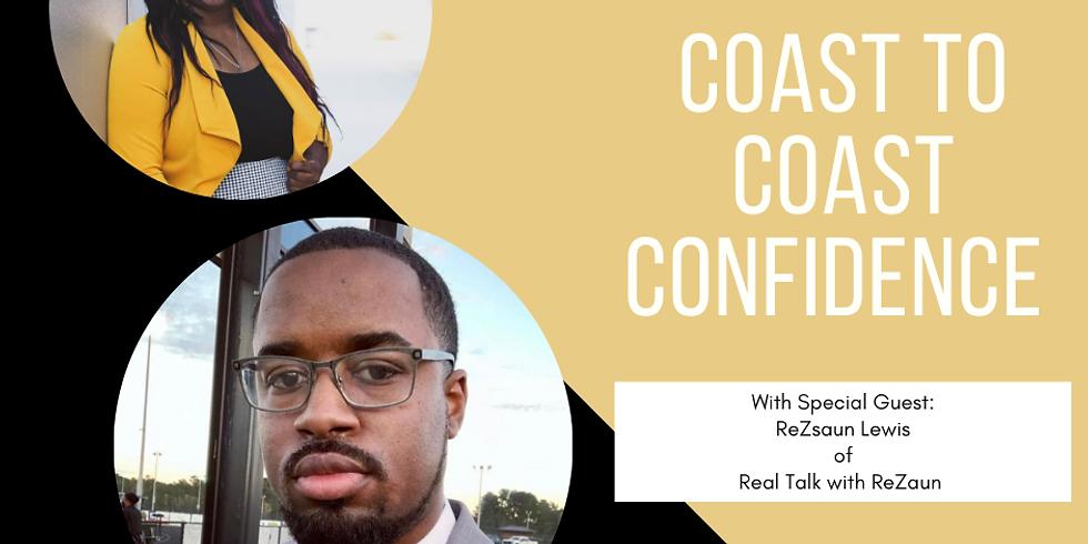 Coast to Coast Confidence w/ Special Guest: ReZsaun Lewis