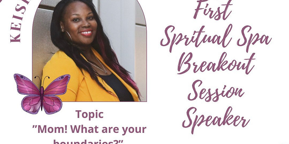Putting Her First Spiritual Spa (Session Speaker)