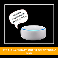 Hey, Alexa, What's Queer on TV Today?