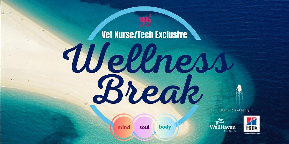 Vet Nurse/Tech Exclusive Wellness Break