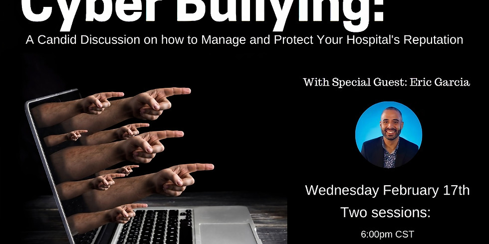 Cyberbullying: A candid discussion on how to Manage and Protect your hospital's reputation