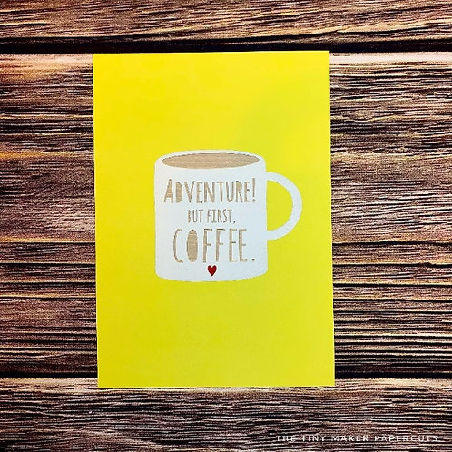 Adventure! But first coffee - paper cut Giclee prints A5