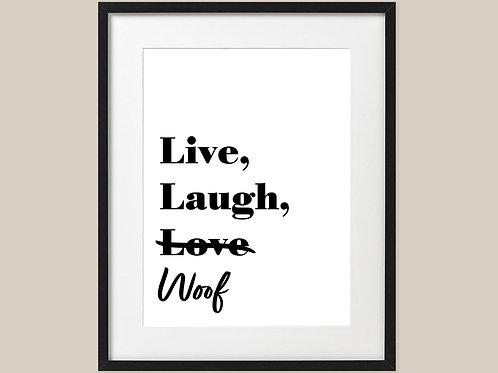 Live Laugh Woof Print A4