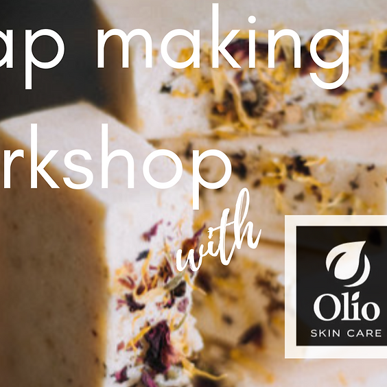 Spring Soap Making Workshop with Olio Skincare
