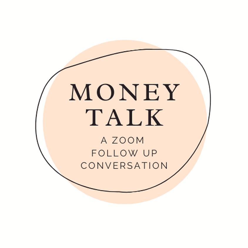Money Talk, a Zoom follow up conversation