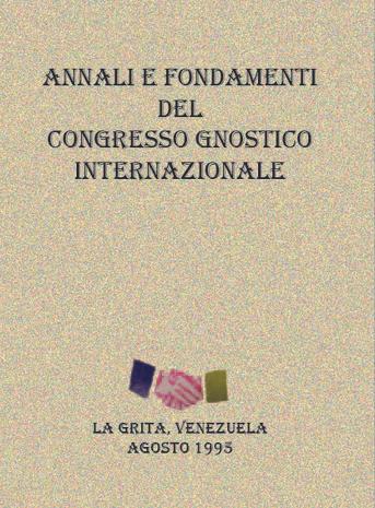 Annali e Fondamenti del Congresso Gnostico Internazionale 1995