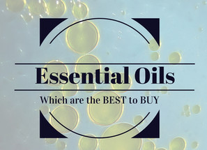 Essential Oils - Which Are the BEST to BUY