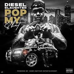 Diesel Slaughter - Pop My Sh!t (Single)