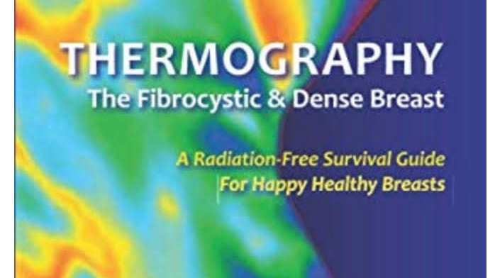 Thermography  The Fibrocystic & Dense Breast
