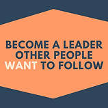 Become a leader other people want to fol