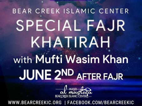 Special Fajr Khatirah w/ Mufti Wasim Khan (6/2)