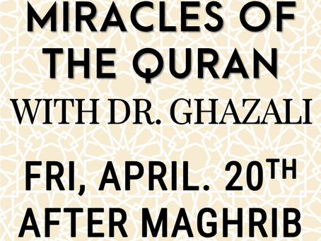 Miracles of the Quran w/ Dr. Ghazali (4/20)