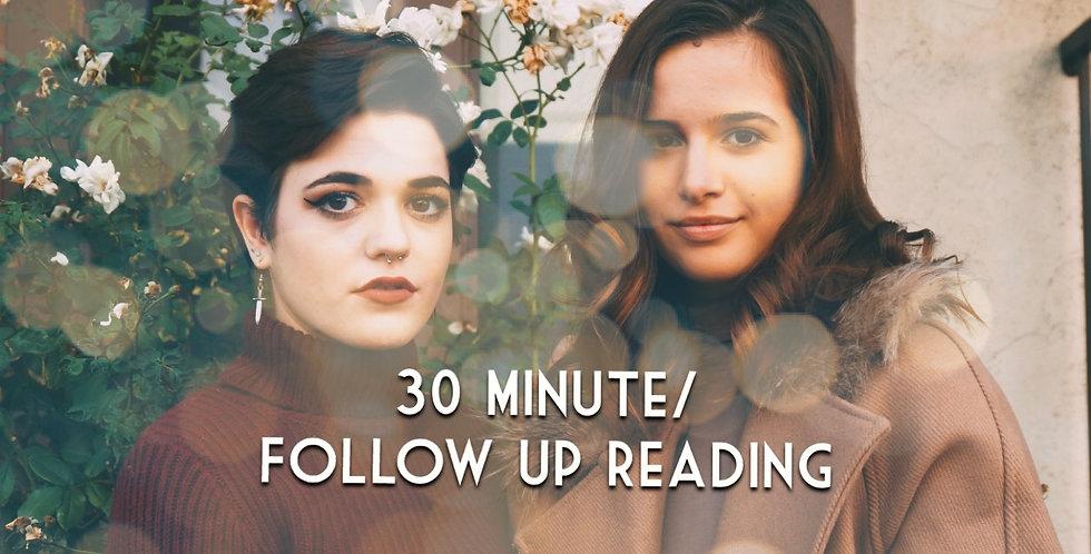 30 Minute (Any Level)/Follow-Up Reading
