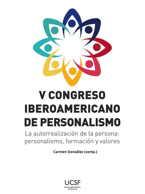 V Congreso iberoamericano de personalismo: La autorrealización de la persona