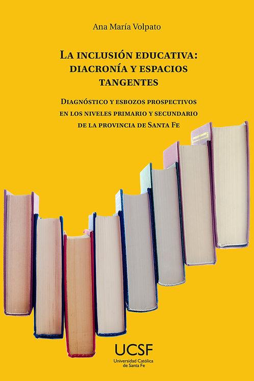 La inclusión educativa: diacronía y espacios tangentes.La inclusión educativa: d