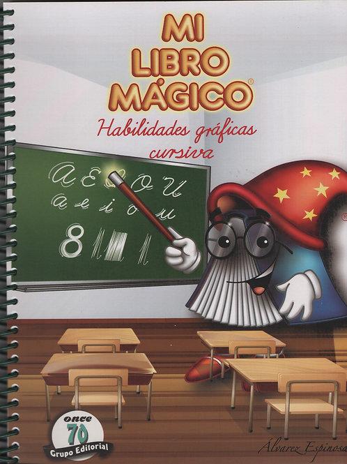 Mi libro mágico: Habilidades gráficas cursiva