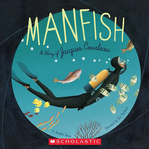 Manfish A Story of Jacques Cousteau