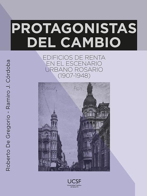 Protagonistas del cambio. Edificios de renta en el escenario urbano Rosario