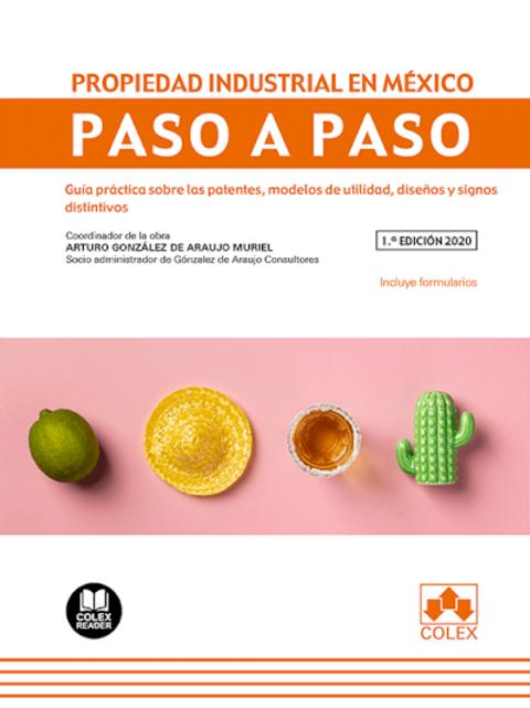 """""""La propiedad industrial en México Guía práctica sobre las patentes, modelos de"""