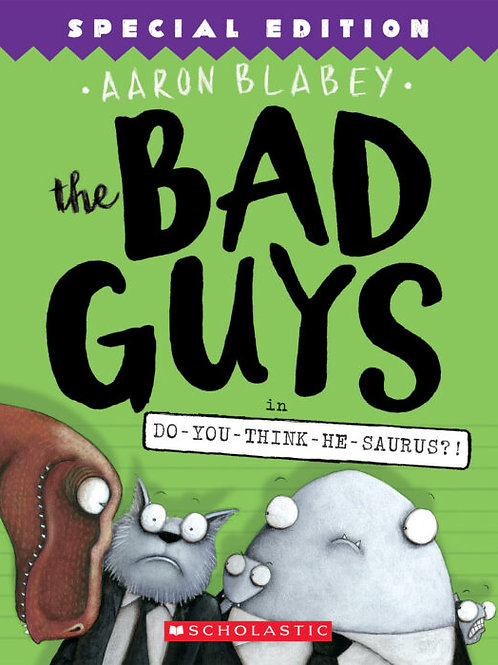 The Bad Guys in Do-You-Think-He-Saurus?!: Special Edition