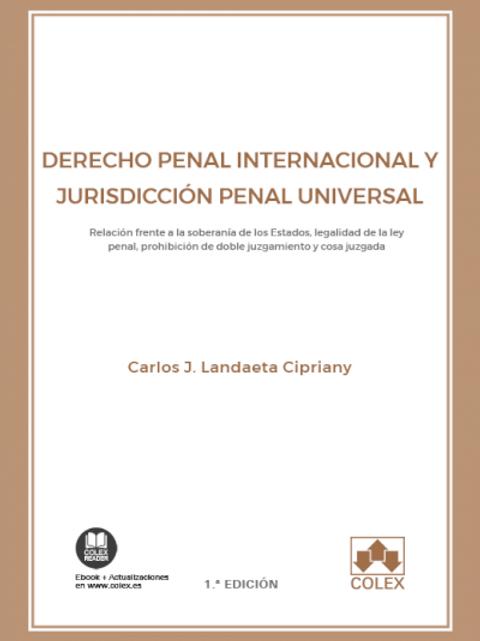 """""""Derecho Penal Internacional y Jurisdicción Penal Universal Relación frente a la"""