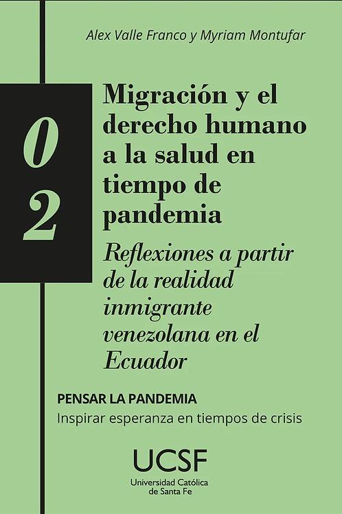 Migración y el derecho humano a la salud en tiempo de pandemia.  Reflexiones a p