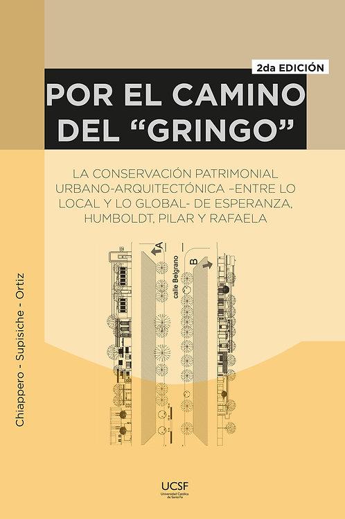Por el camino del gringo. La conservación patrimonial urbano-arquitectónica