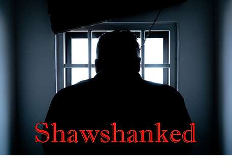 Shawshanked 1b.jpg - Copy.png