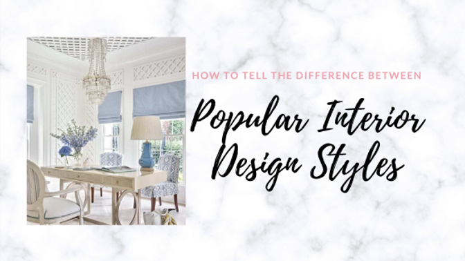 Types of Interior Design Styles: How to Tell the Difference
