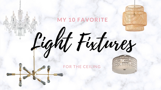 My 10 Favorite Ceiling Light Fixtures