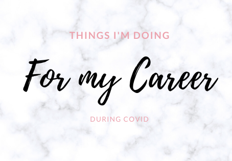 5 Things I'm Doing For My Career During Covid