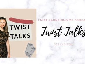 My Podcast, Twist Talks, Reboot