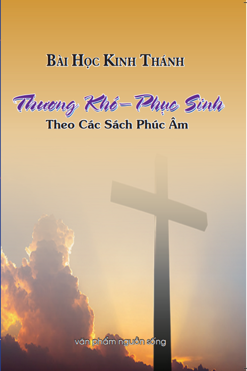 Bài Học Kinh Thánh Thương Khó - Phục Sinh