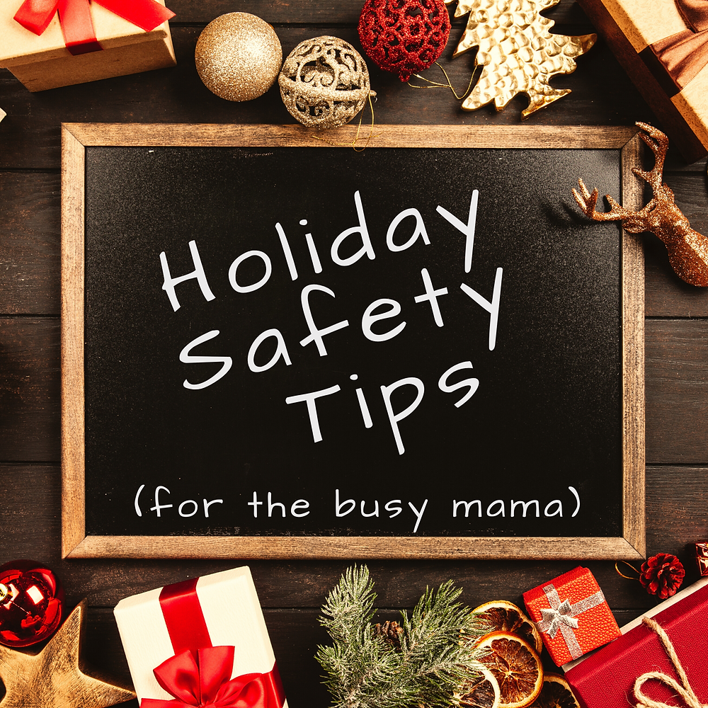 holiday safety tips for the busy mama