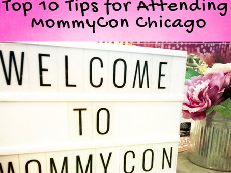 Top Ten Tips for Attending MommyCon Chicago