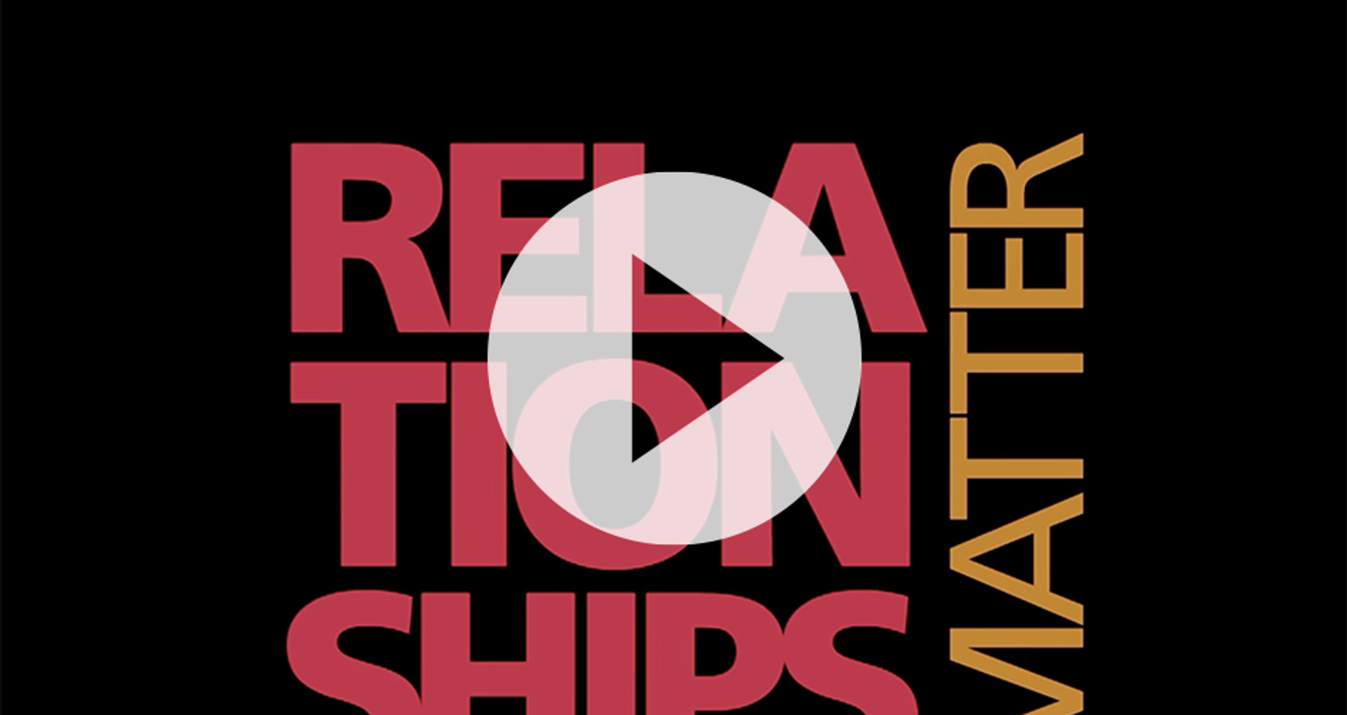 Relationships Matter themed opening video for conference general session