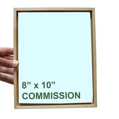"""8"""" x 10"""" Commission"""