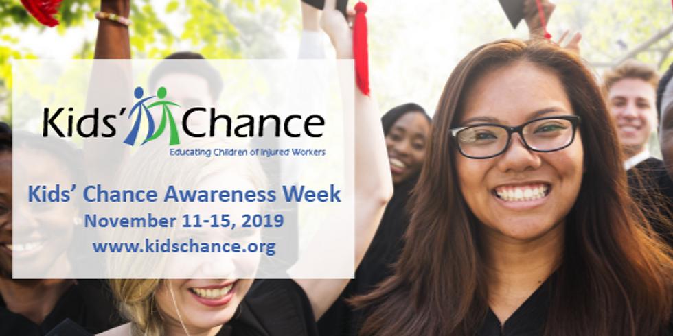 Kids' Chance Awareness Week - November 11, 2019 to November 15, 2019