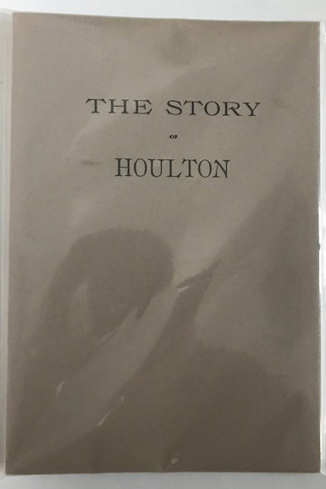 The Story of Houlton by Francis Barnes   REPRINT