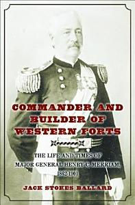 Commander and Builder of Western Forts.j