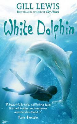 Book Review of the Week: White Dolphin by Gill Lewis