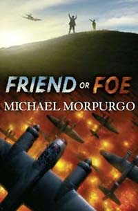 Book Review of the Week: Friend or Foe by Michael Morpurgo