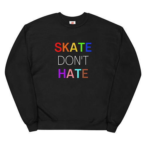 Skate Don't Hate Fleece Sweatshirt