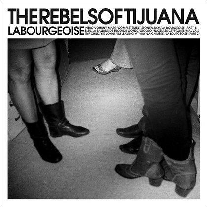 LP cd - The Rebels of Tijuana - La Bourgeoise