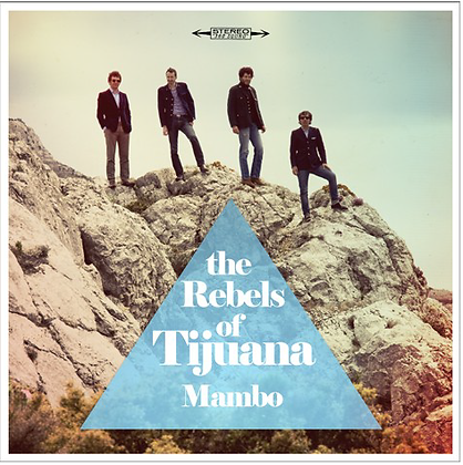 EP cd - The Rebels of Tijuana - Mambo
