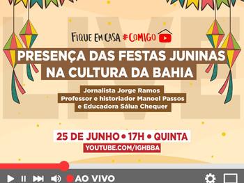 """""""Festas juninas na cultura da Bahia"""" é tema de live nesta quinta (25)"""