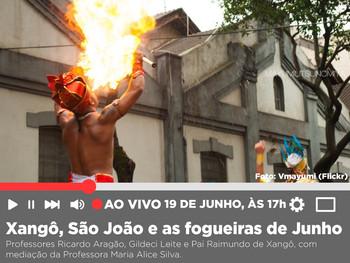 """""""Xangô, São João e as fogueiras de Junho"""" é tema de live dia 19 de junho"""