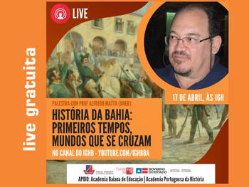Live sobre História da Bahia acontece nesta sexta(17 de abril), às 16h